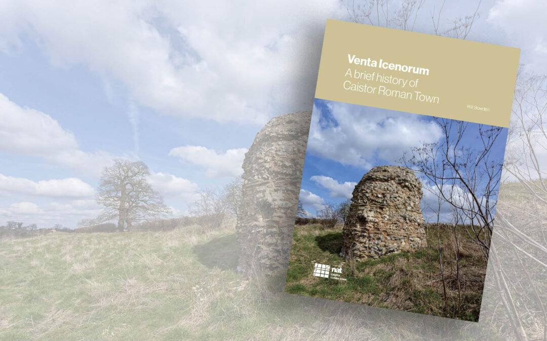 Venta Icenorum – a brief history of Caistor Roman Town